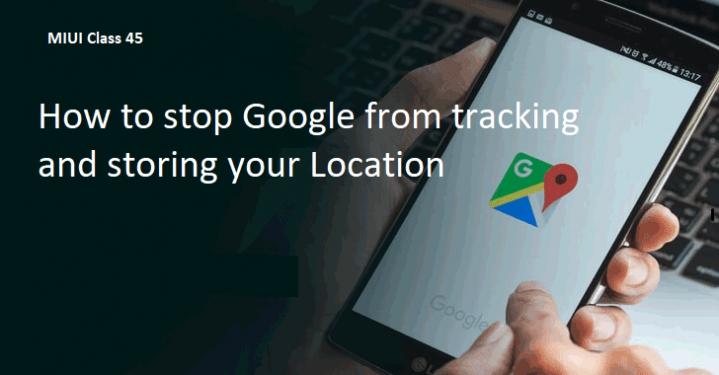 چگونه ردیابی موقعیت خود را توسط گوگل متوقف کنید